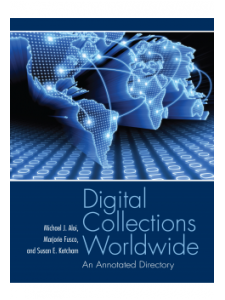 Image for Digital Collections Worldwide: An Annotated Directory