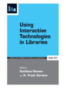 Image for Using Interactive Technologies in Libraries: A LITA Guide