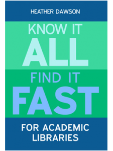 Image for Know It All, Find It Fast for Academic Libraries: