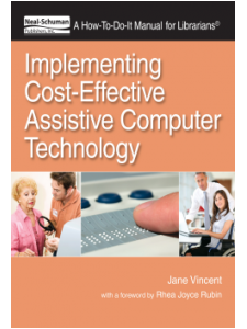 Image for Implementing Cost-Effective Assistive Computer Technology: A How-To-Do-It Manual for Librarians
