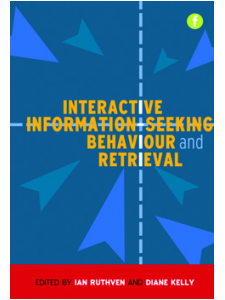 Image for Interactive Information-Seeking Behaviour and Retrieval