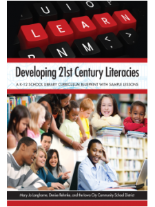 Image for Developing 21st Century Literacies: A K-12 School Library Curriculum Blueprint with Sample Lessons