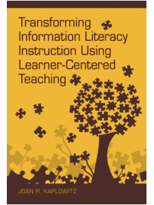 Image for Transforming Information <strong>Literacy</strong> Instruction Using Learner-Centered Teaching