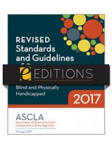 Image for Revised Standards and Guidelines of Service for the Library of Congress Network of Libraries for the Blind and Physically Handicapped, 2017—eEditions PDF e-book
