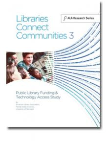 Image for Libraries Connect Communities 3: Public Library Funding & Technology Access Study