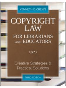 Image for Copyright Law for Librarians and Educators: Creative Strategies and Practical Solutions, Third Edition
