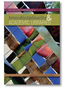 Image for Interdisciplinarity and Academic Libraries: ACRL Publications in Librarianship No. 66