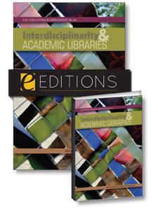 Image for Interdisciplinarity and Academic Libraries: ACRL Publications in Librarianship No. 66--print/e-book Bundle