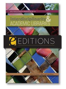 Image for Interdisciplinarity and Academic Libraries: ACRL Publications in Librarianship No. 66--eEditions e-book