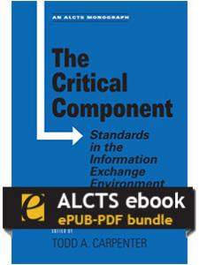 Image for The Critical Component: Standards in the Information Exchange Environment—eEditions e-book