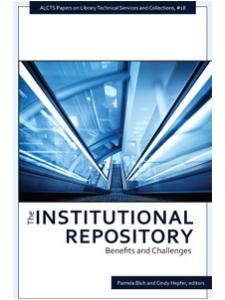 Image for The Institutional Repository: Benefits and Challenges