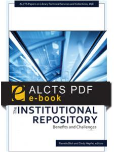 Image for The Institutional Repository: Benefits and Challenges--eEditions PDF e-book