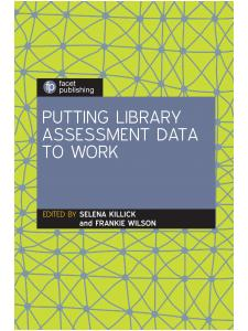 Image for Putting Library Assessment Data to Work