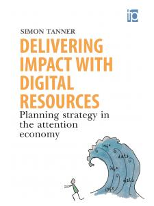 Image for Delivering Impact with Digital Resources: Planning Strategy in the Attention Economy
