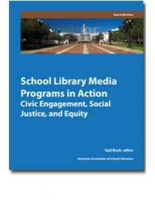 Image for School Library Media Programs in Action: Civic Engagement, Social Justice, and Equity