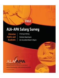 Image for ALA-APA Salary Survey 2012: Librarian -- Public and Academic