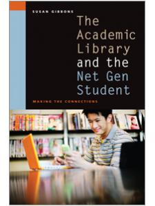 Image for The Academic Library and the Net Gen Student: Making the Connections