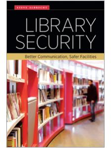 Image for Library Security: Better Communication, Safer Facilities