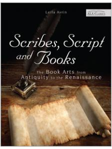 Image for Scribes, Script, and Books: The Book Arts from Antiquity to the Renaissance