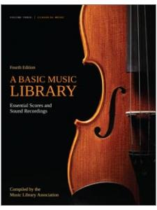 Image for A Basic Music Library: Essential Scores and Sound Recordings, Fourth Edition, Volume 3: Classical Music