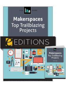 Image for Makerspaces: Top Trailblazing Projects, A LITA Guide—print/e-book Bundle