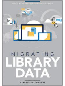 Image for Migrating Library Data: A Practical Manual