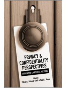 Image for Privacy and Confidentiality Perspectives: Archivists & Archival Records