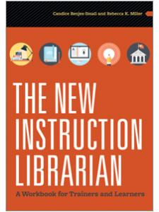 Image for The New Instruction Librarian: A Workbook for Trainers and Learners