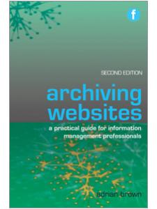 Image for Archiving Websites, Second Edition