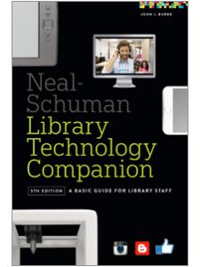 Image for The Neal-Schuman Library Technology Companion, Fifth Edition: A Basic Guide for Library Staff