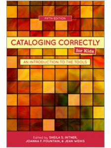 Image for Cataloging Correctly for Kids: An Introduction to the Tools, Fifth Edition