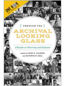 Image for Through the Archival Looking Glass: A Reader on Diversity and Inclusion