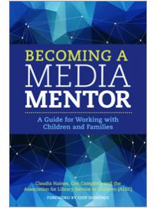 Image for Becoming a Media Mentor: A Guide for Working with Children and Families