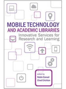 Image for Mobile Technology and Academic Libraries: Innovative Services for Research and Learning