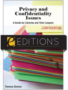 Image for Privacy and Confidentiality Issues: A Guide for Libraries and their Lawyers--eEditions e-book