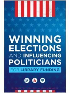 Image for Winning Elections and Influencing Politicians for Library Funding