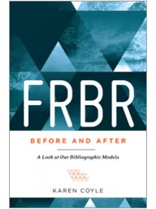Image for FRBR, Before and After: A Look at Our Bibliographic Models
