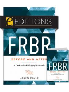 Image for FRBR, Before and After: A Look at Our Bibliographic Models—print/e-book Bundle