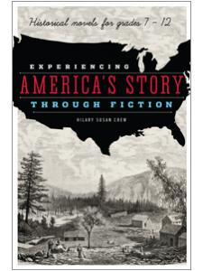 Image for Experiencing America's Story through Fiction: Historical Novels for Grades 7-12