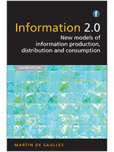 Image for Information 2.0, Second Edition: New Models of Information Production, Distribution and Consumption
