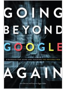 Image for Going Beyond Google Again: Strategies for Using and Teaching the Invisible Web