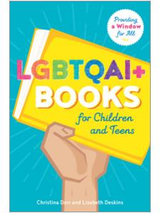 Image for LGBTQAI+ Books for Children and Teens: Providing a Window for All