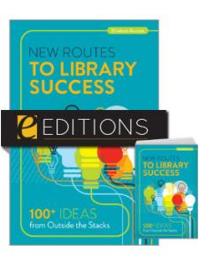 Image for New Routes to Library Success: 100+ Ideas from Outside the Stacks—print/e-book bundle