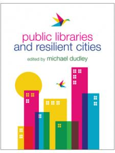 Image for Public Libraries and Resilient Cities