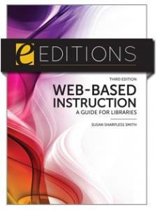 Image for Web-Based Instruction: A Guide for Libraries, Third Edition--eEditions e-book
