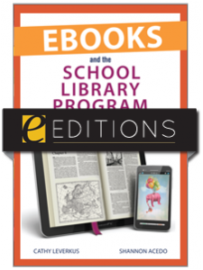 Image for Ebooks and the School Library Program: A Practical Guide for the School Librarian--eEditions e-book
