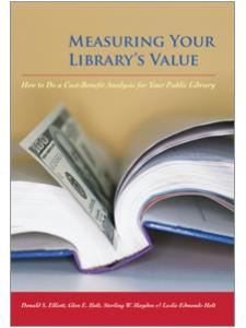 Image for Measuring Your Library's Value: How to Do a Cost-Benefit Analysis for Your Public Library