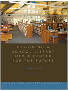 Image for Designing a School Library Media Center for the Future: Second Edition
