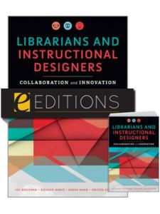Image for Librarians and Instructional Designers: Collaboration and Innovation — print/e-book Bundle
