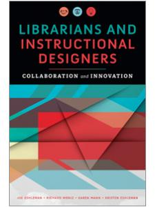Image for Librarians and Instructional Designers: Collaboration and Innovation